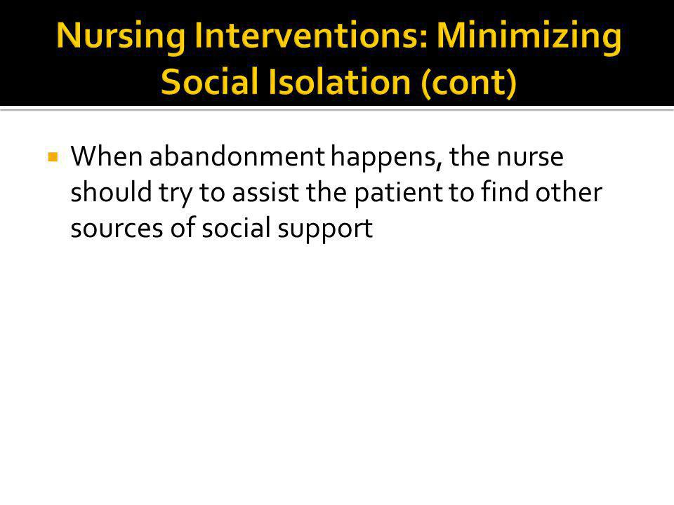 Nursing Interventions: Minimizing Social Isolation (cont)