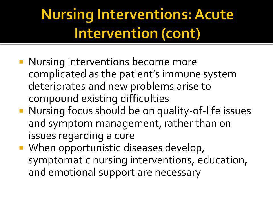 Nursing Interventions: Acute Intervention (cont)