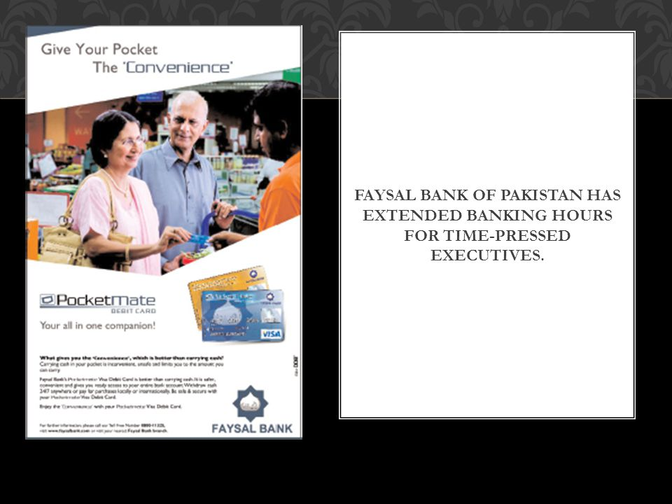 Faysal Bank of Pakistan has extended banking hours for time-pressed executives.