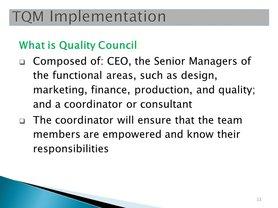 TQM Implementation What is Quality Council: