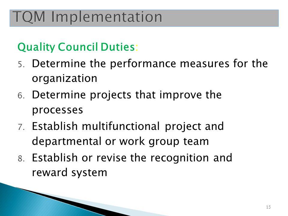 TQM Implementation Quality Council Duties: