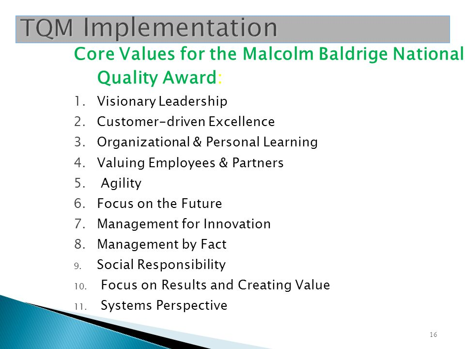 TQM Implementation Core Values for the Malcolm Baldrige National Quality Award: Visionary Leadership.