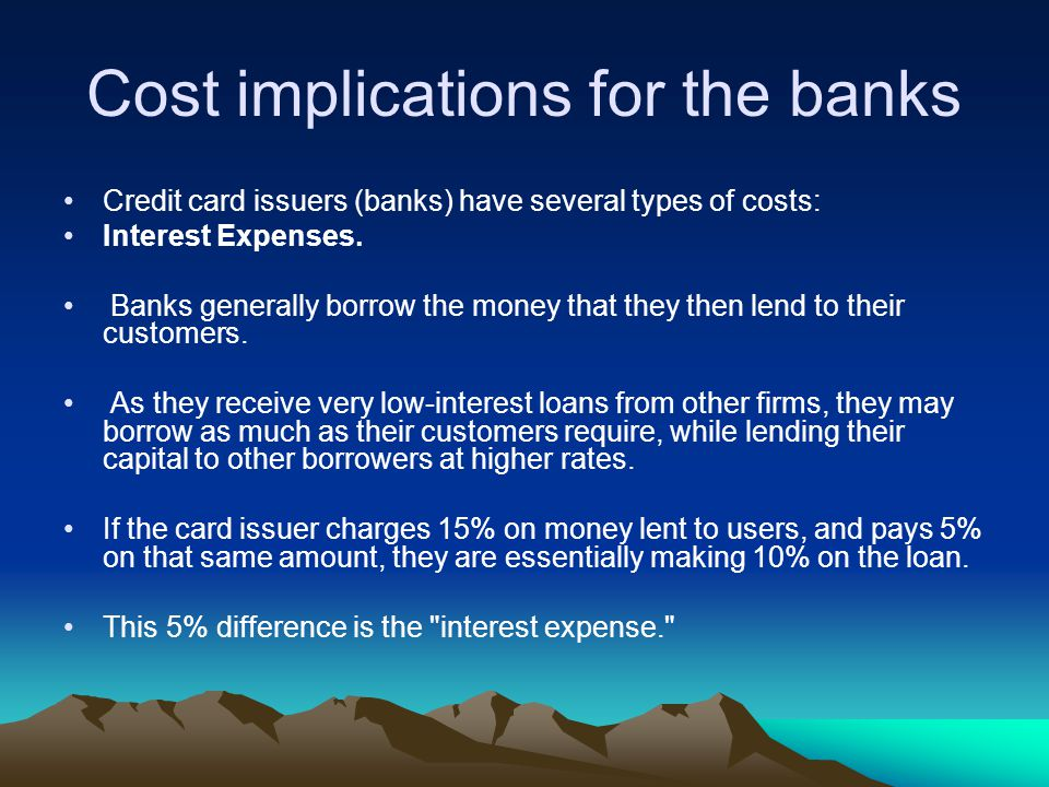 Cost implications for the banks