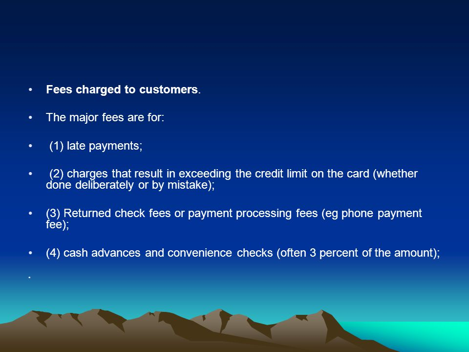 Fees charged to customers.
