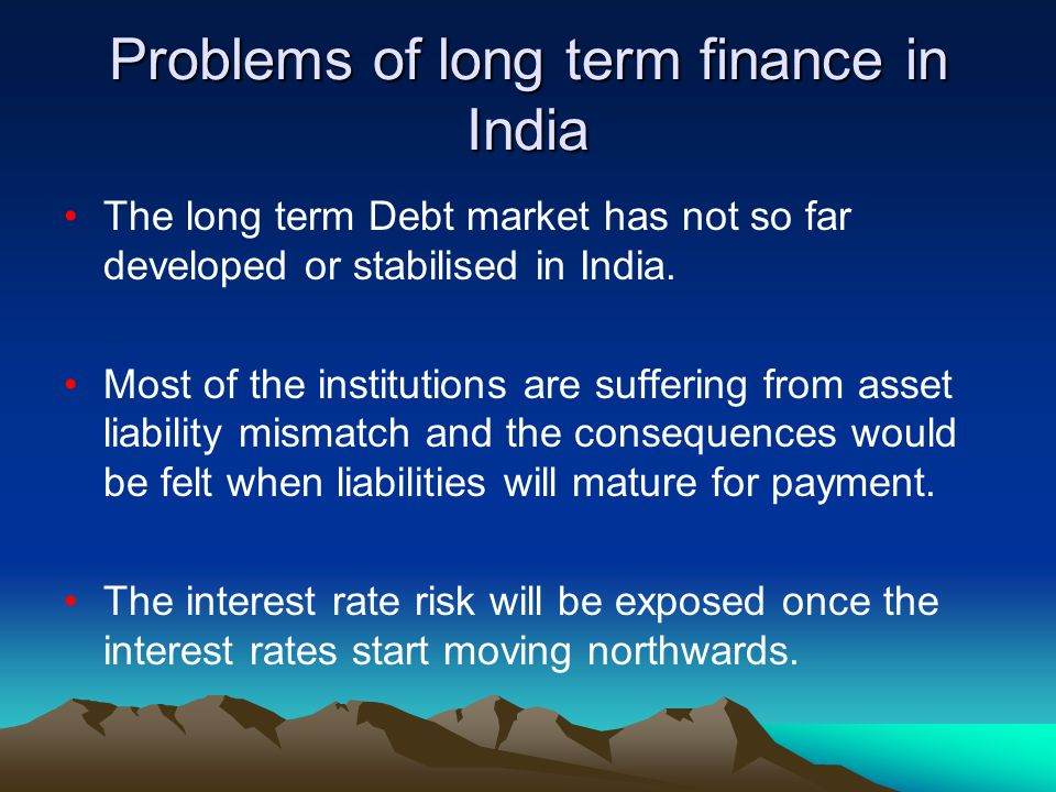 Problems of long term finance in India
