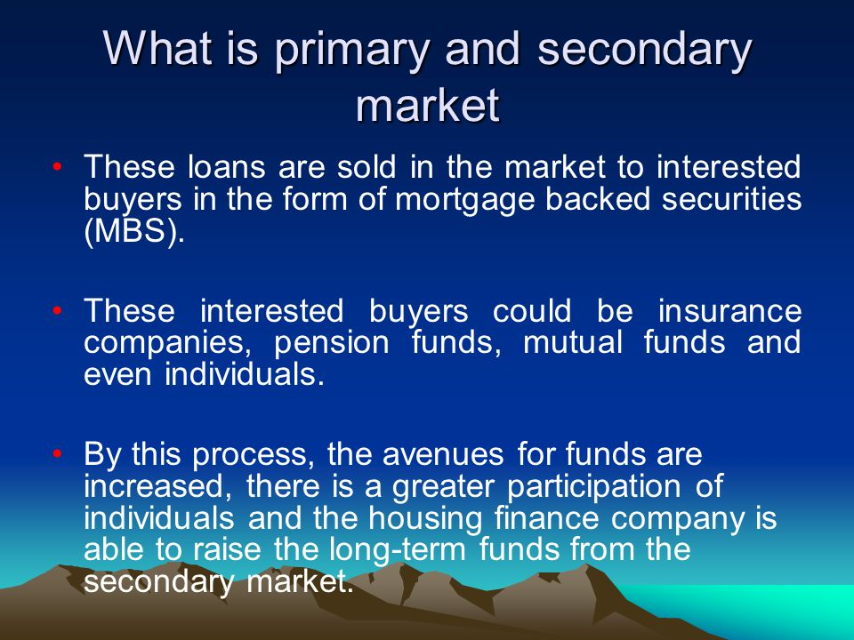 What is primary and secondary market
