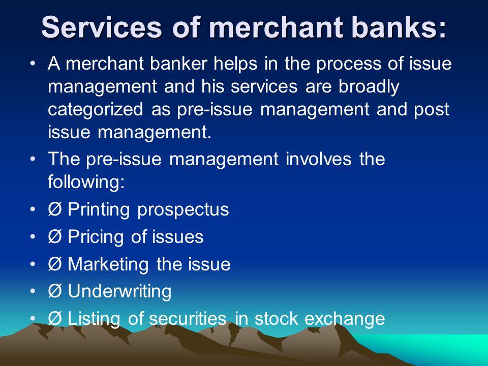 Services of merchant banks: