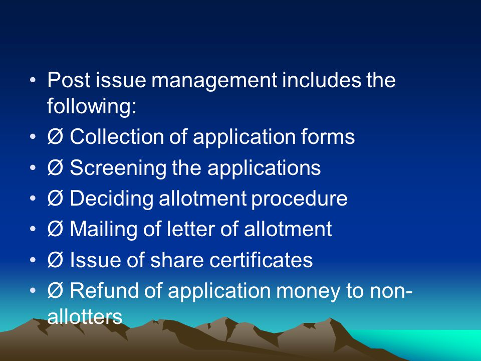 Post issue management includes the following:
