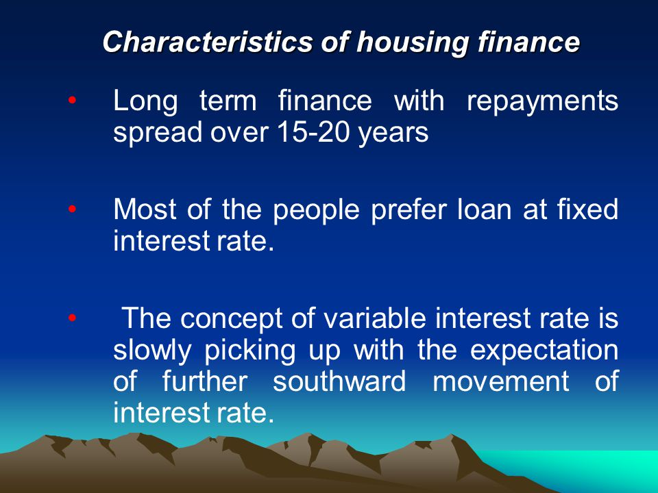 Characteristics of housing finance