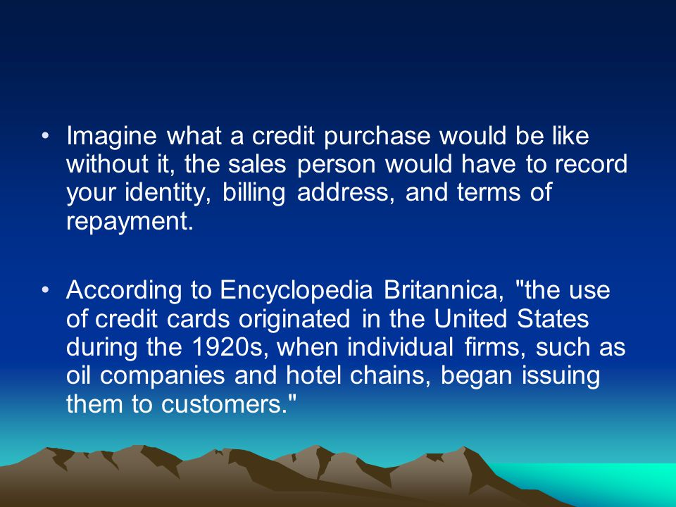 Imagine what a credit purchase would be like without it, the sales person would have to record your identity, billing address, and terms of repayment.