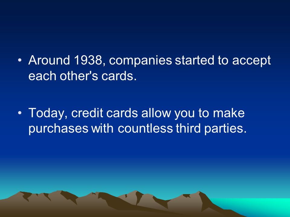 Around 1938, companies started to accept each other s cards.