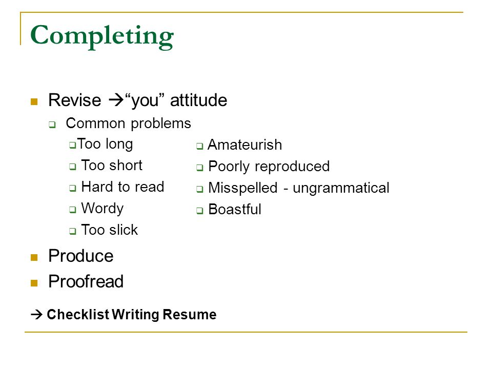Completing Revise  you attitude Produce Proofread Common problems