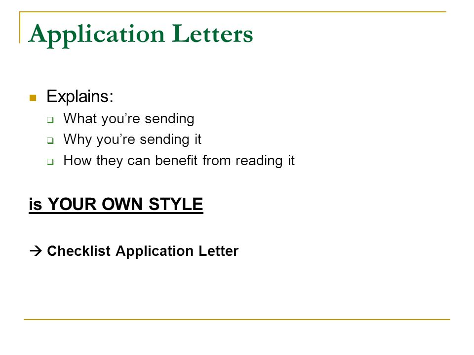 Application Letters Explains: is YOUR OWN STYLE What you're sending
