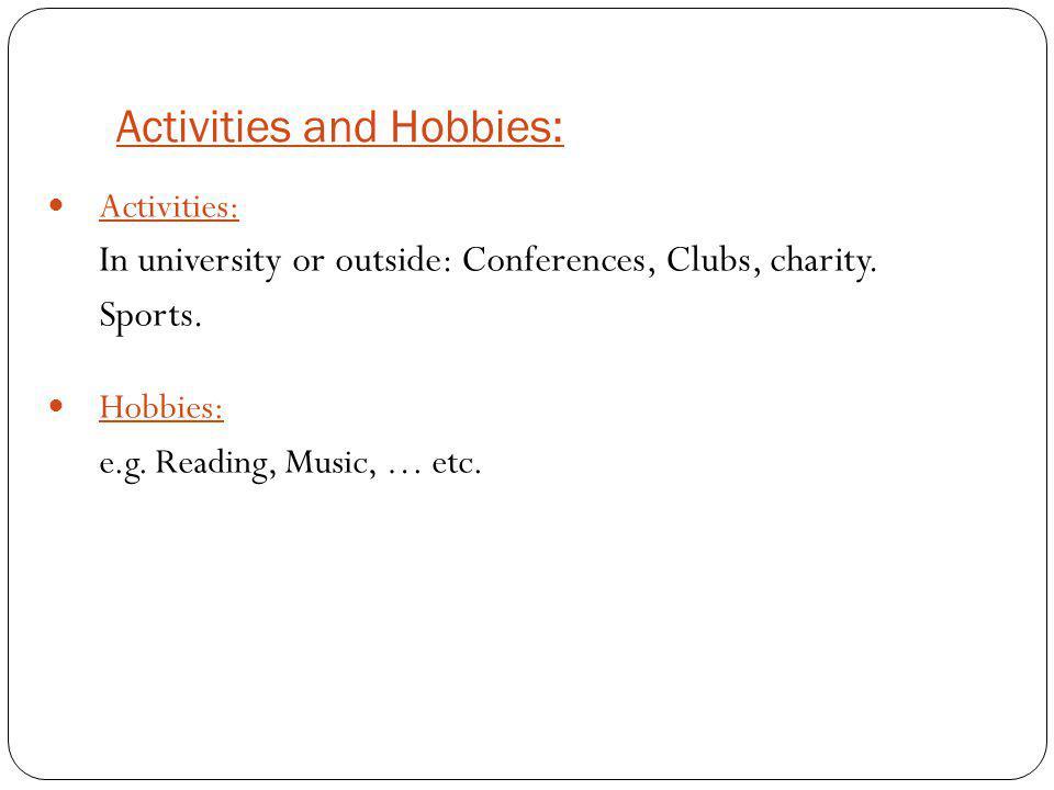 Activities and Hobbies: