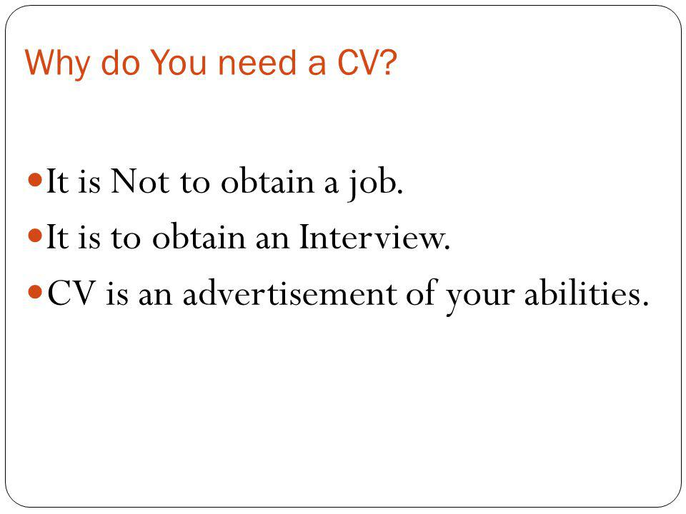 It is to obtain an Interview.