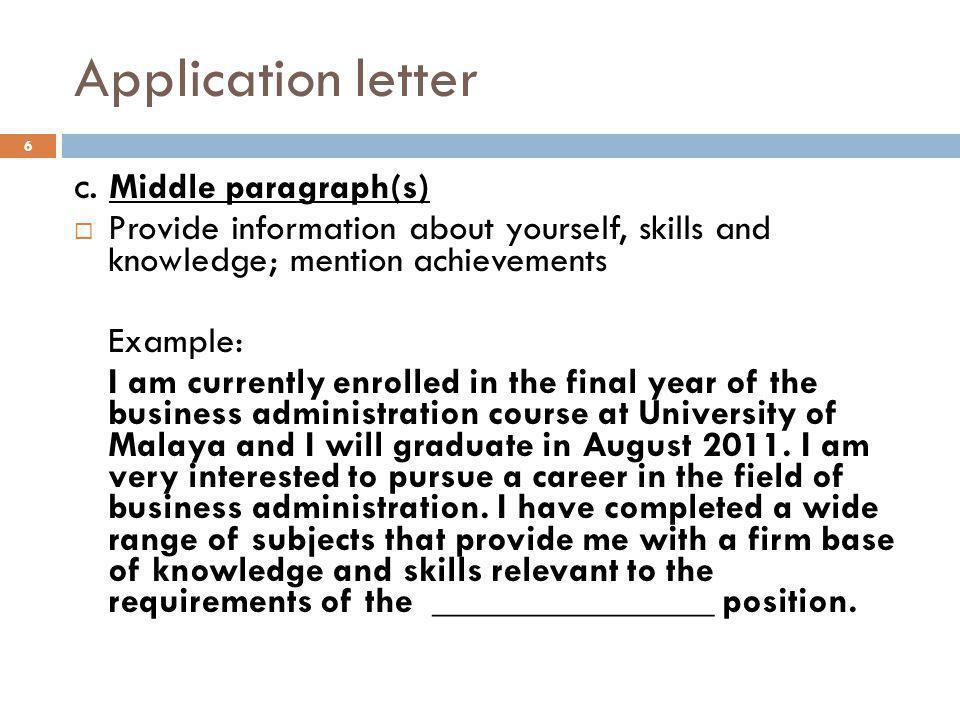 Application letter c. Middle paragraph(s)