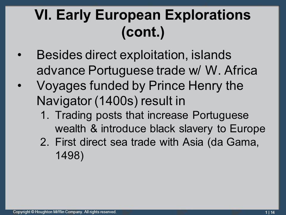 VI. Early European Explorations (cont.)