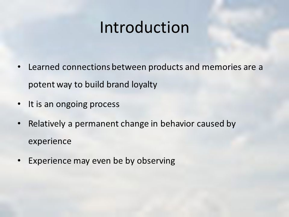 Introduction Learned connections between products and memories are a potent way to build brand loyalty.