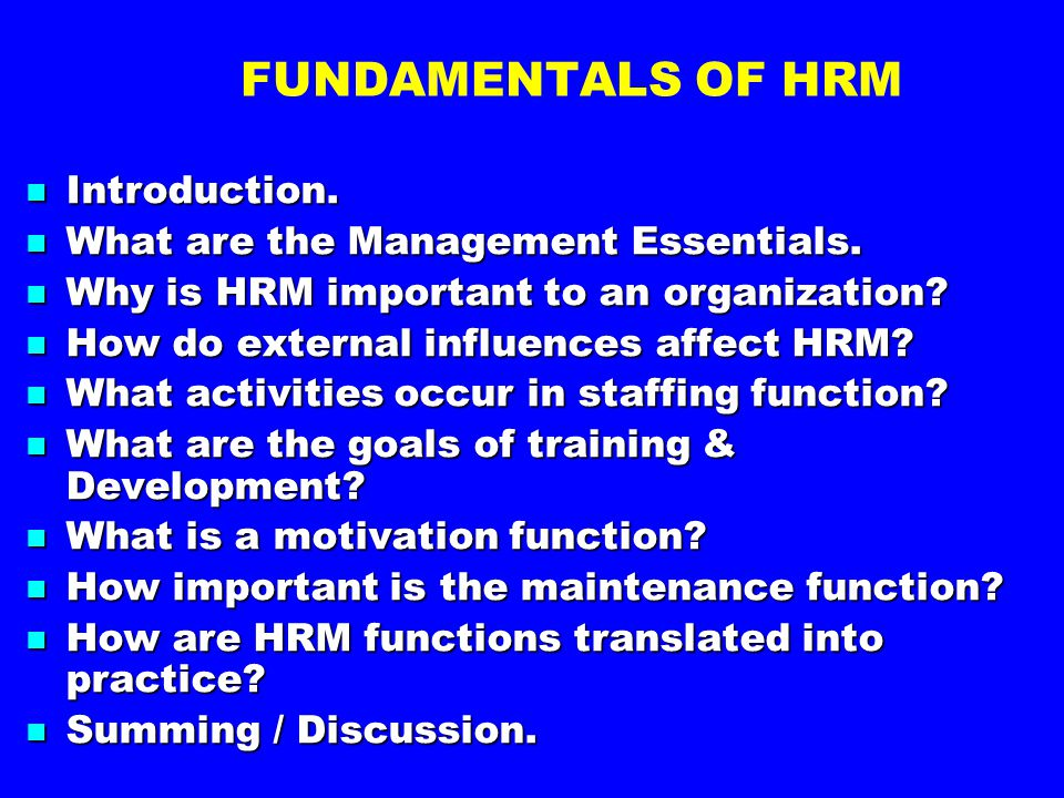 FUNDAMENTALS OF HRM Introduction. What are the Management Essentials.