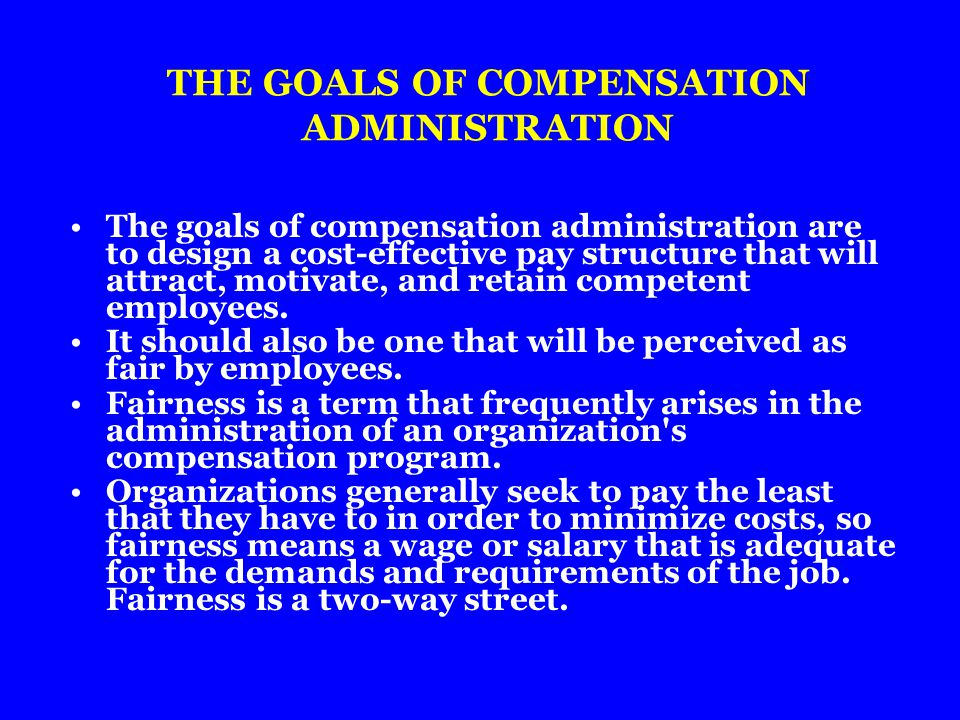 THE GOALS OF COMPENSATION ADMINISTRATION