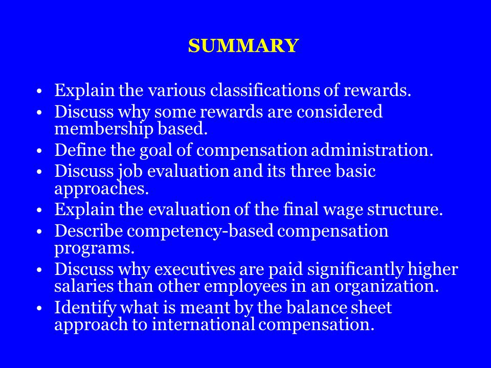 SUMMARY Explain the various classifications of rewards.