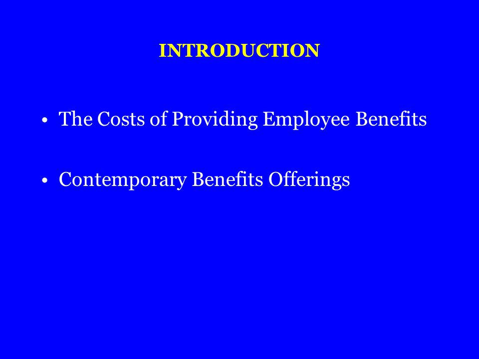 The Costs of Providing Employee Benefits