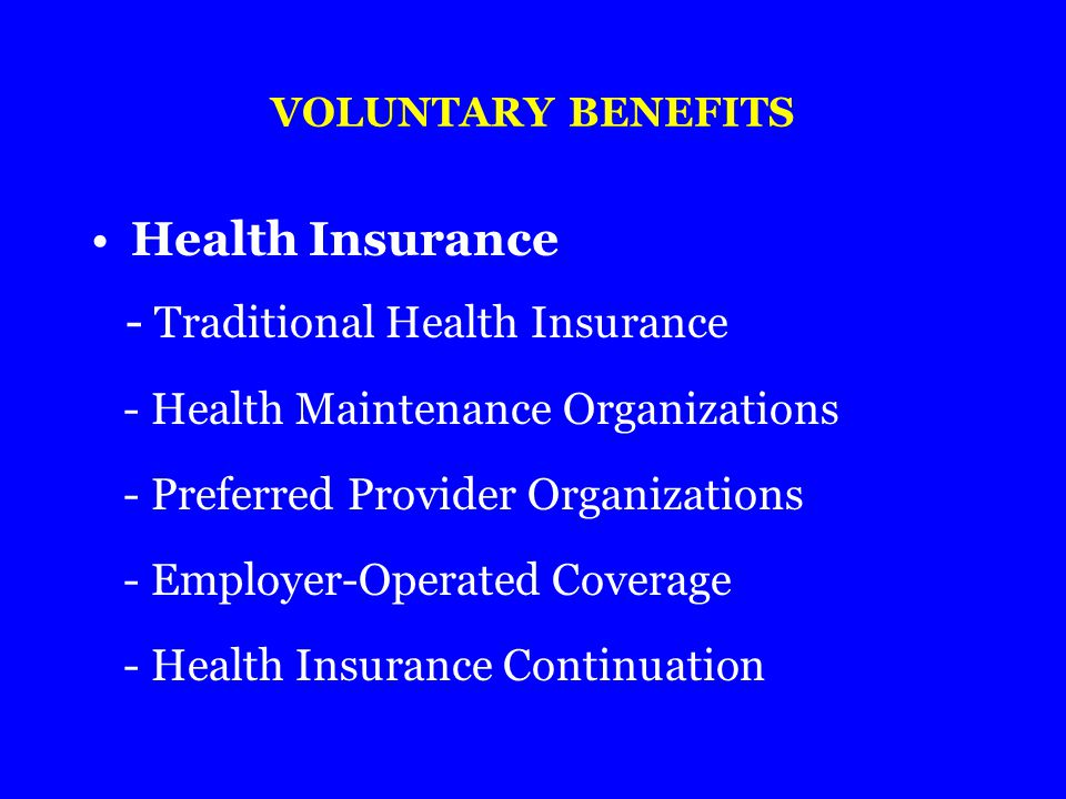 - Traditional Health Insurance