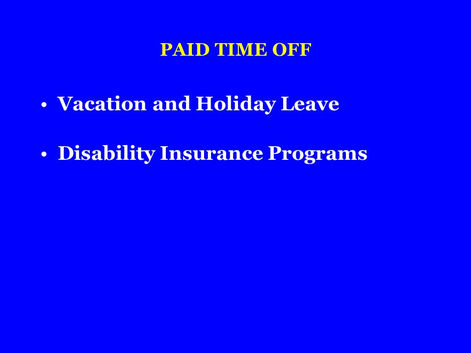 Vacation and Holiday Leave Disability Insurance Programs