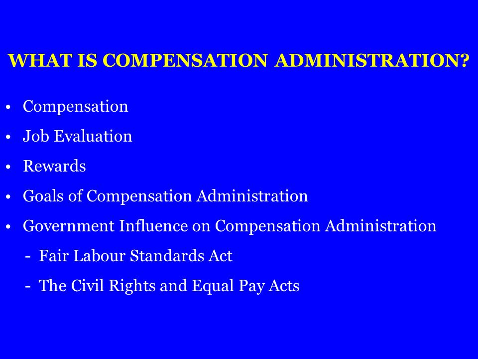 WHAT IS COMPENSATION ADMINISTRATION