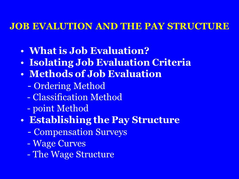 JOB EVALUTION AND THE PAY STRUCTURE