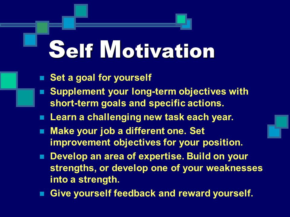 Self Motivation Set a goal for yourself