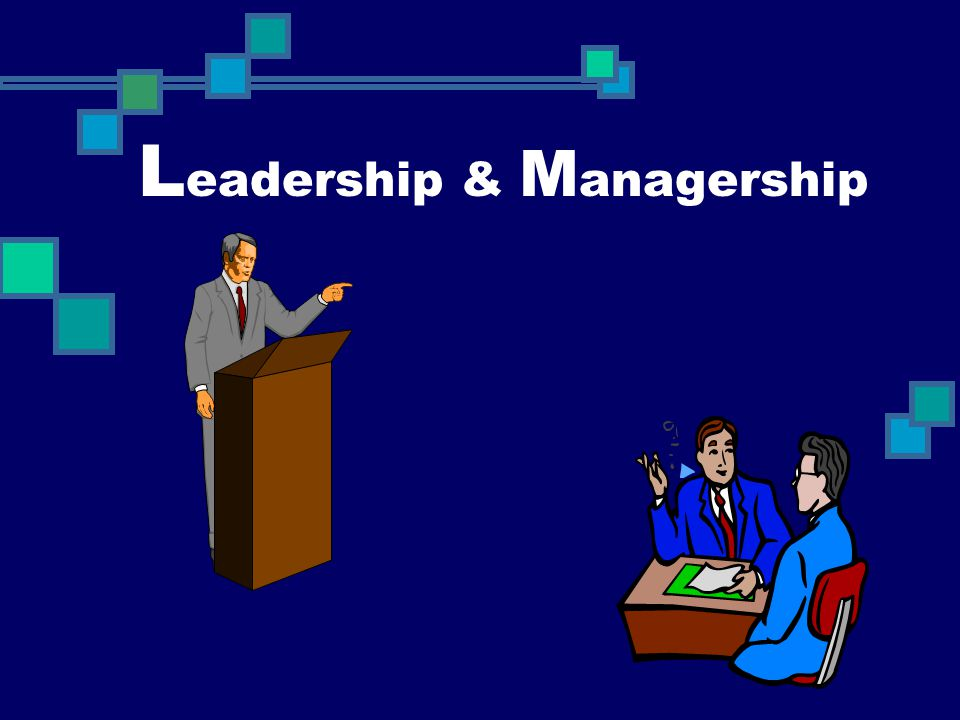 Leadership & Managership