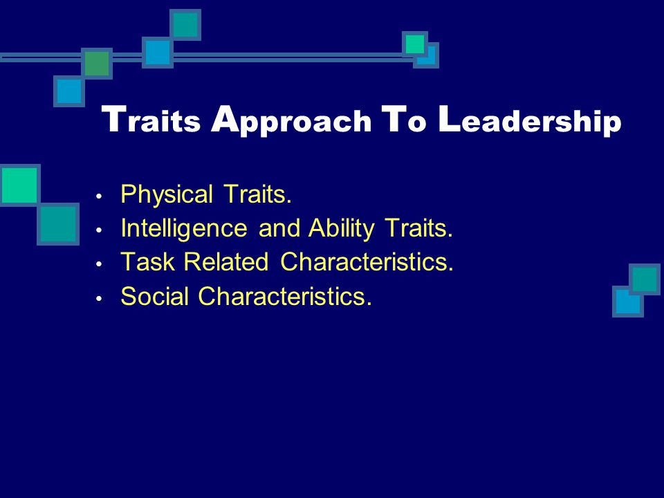 Traits Approach To Leadership