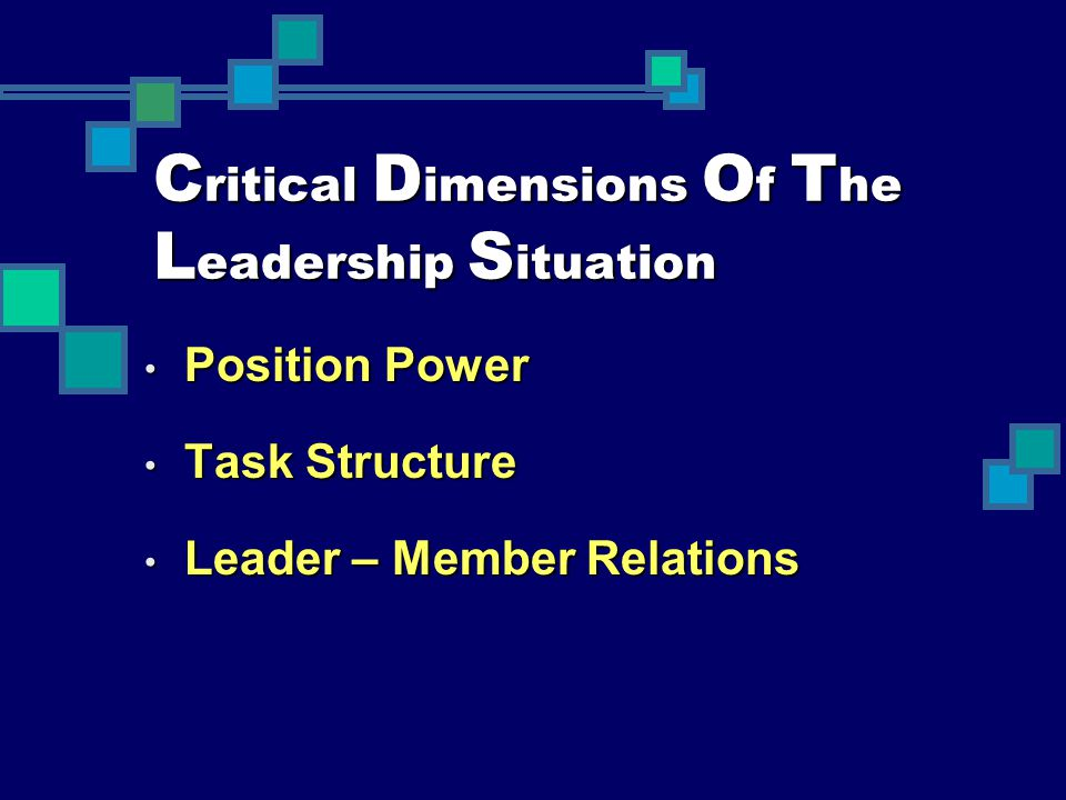 Critical Dimensions Of The Leadership Situation