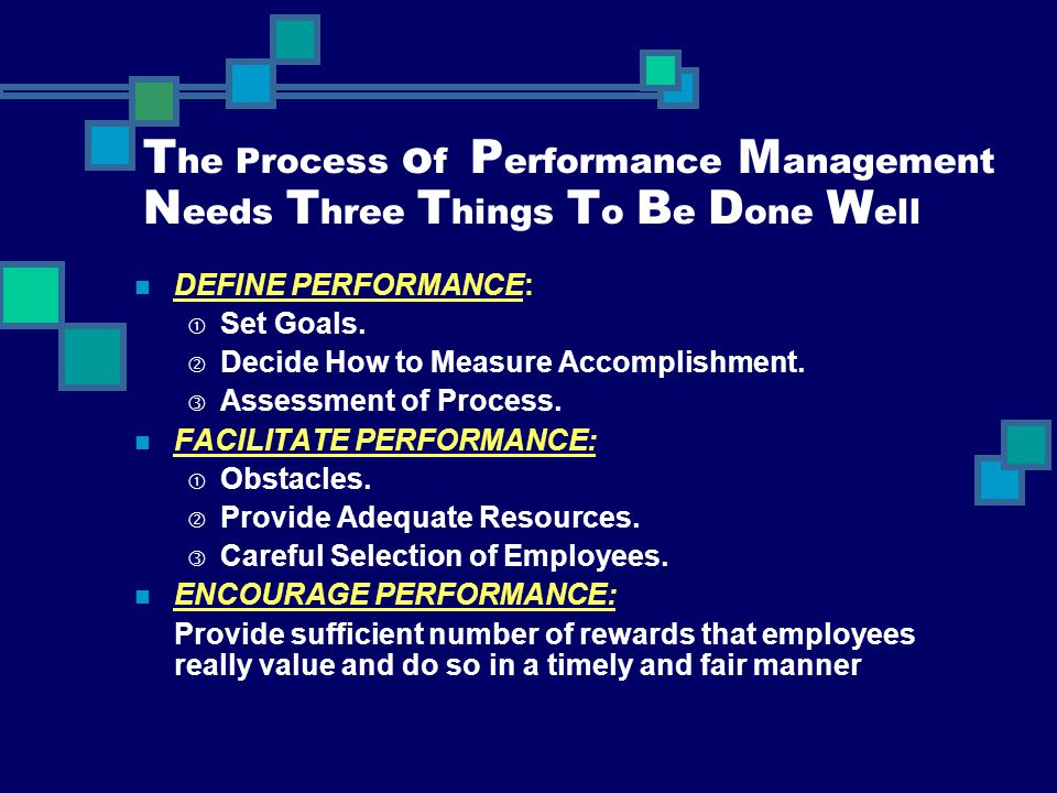 The Process of Performance Management Needs Three Things To Be Done Well