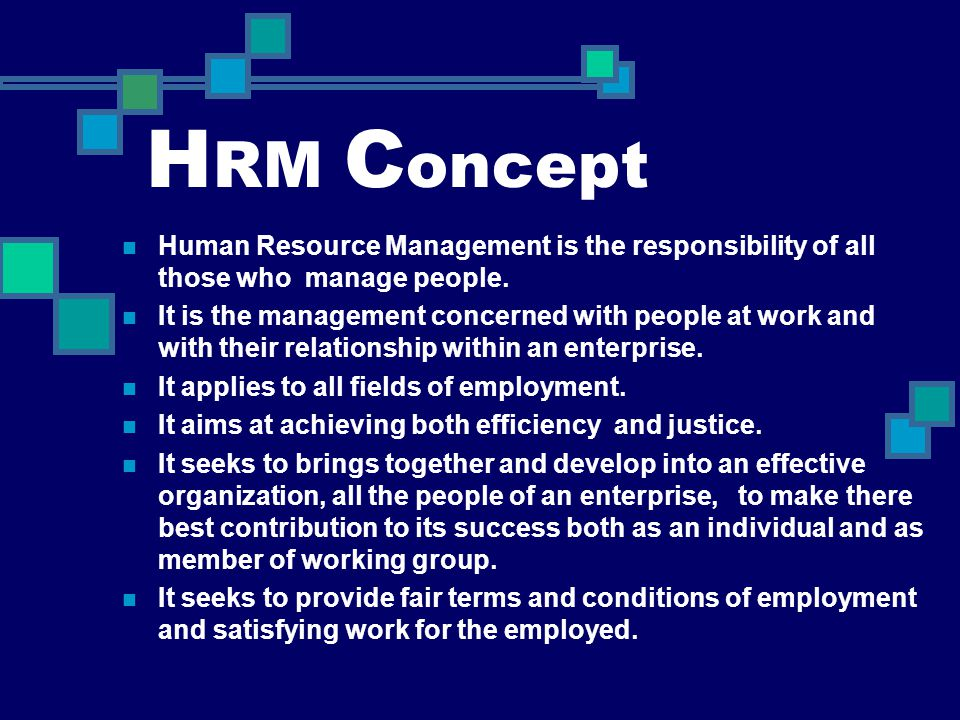 HRM Concept Human Resource Management is the responsibility of all those who manage people.