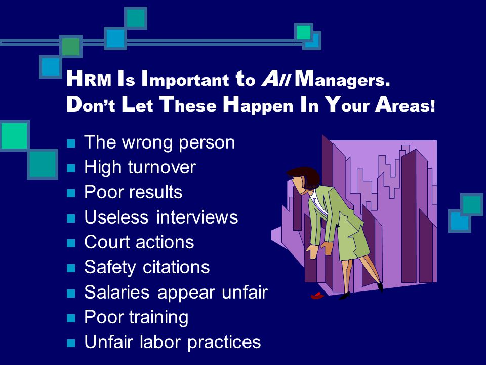 HRM Is Important to All Managers. Don't Let These Happen In Your Areas!