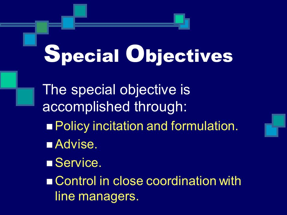 Special Objectives The special objective is accomplished through: