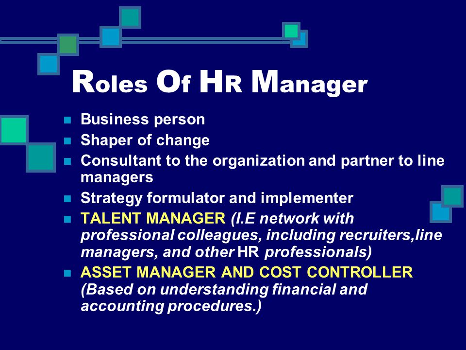 Roles Of HR Manager Business person Shaper of change