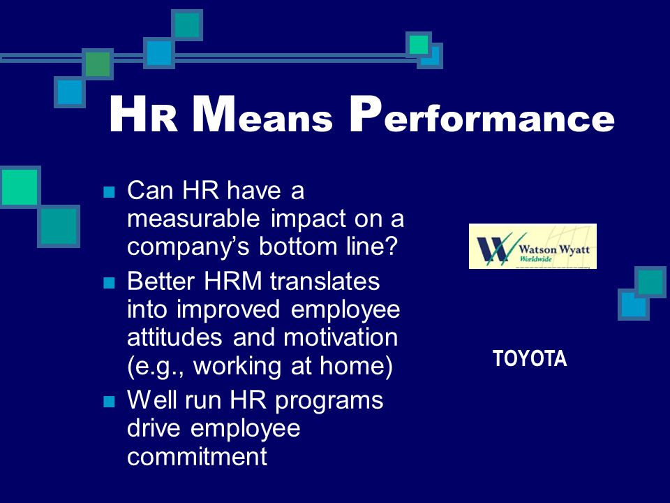 HR Means Performance Can HR have a measurable impact on a company's bottom line
