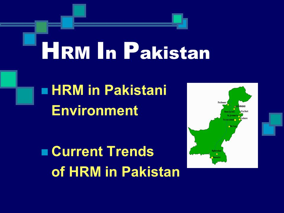 HRM In Pakistan HRM in Pakistani Environment Current Trends