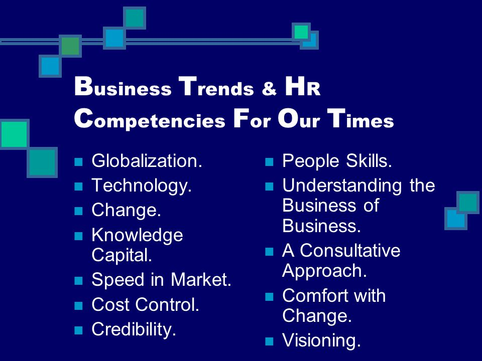 Business Trends & HR Competencies For Our Times