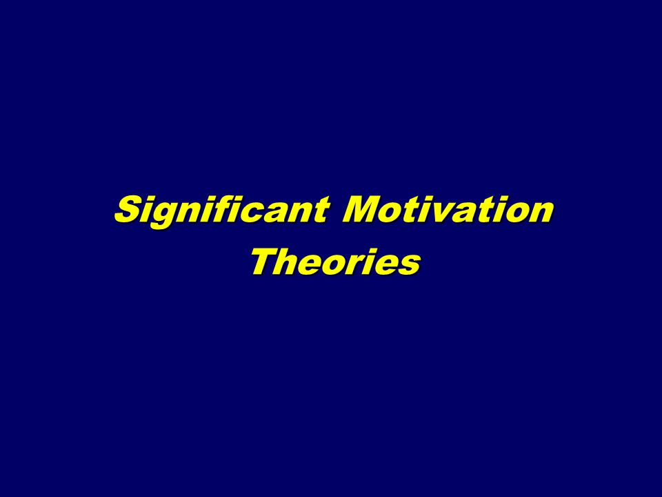 Significant Motivation Theories