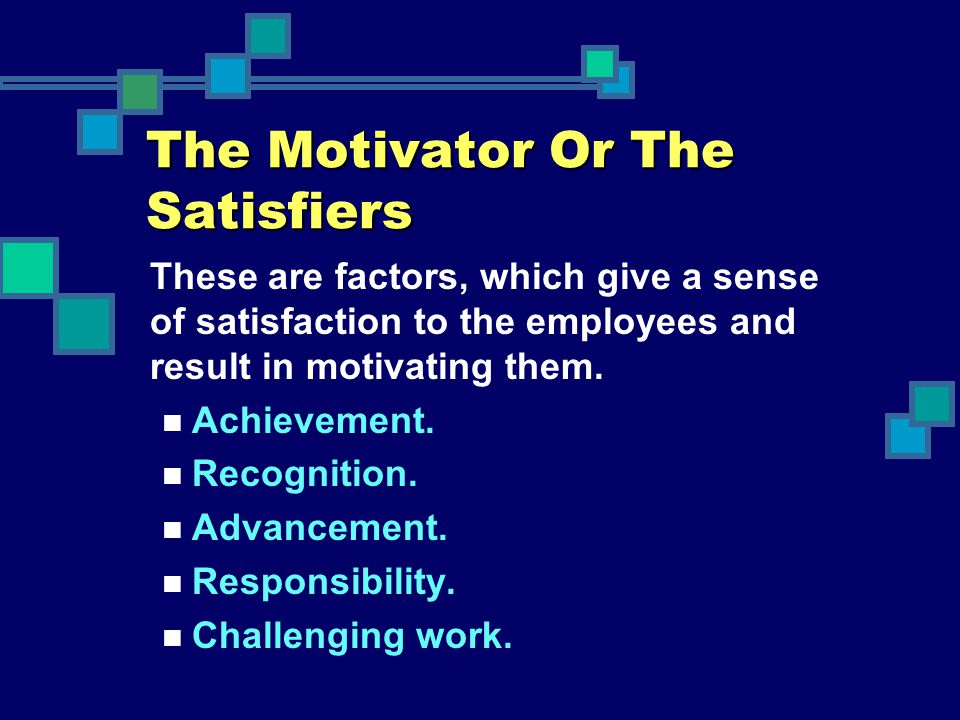 The Motivator Or The Satisfiers