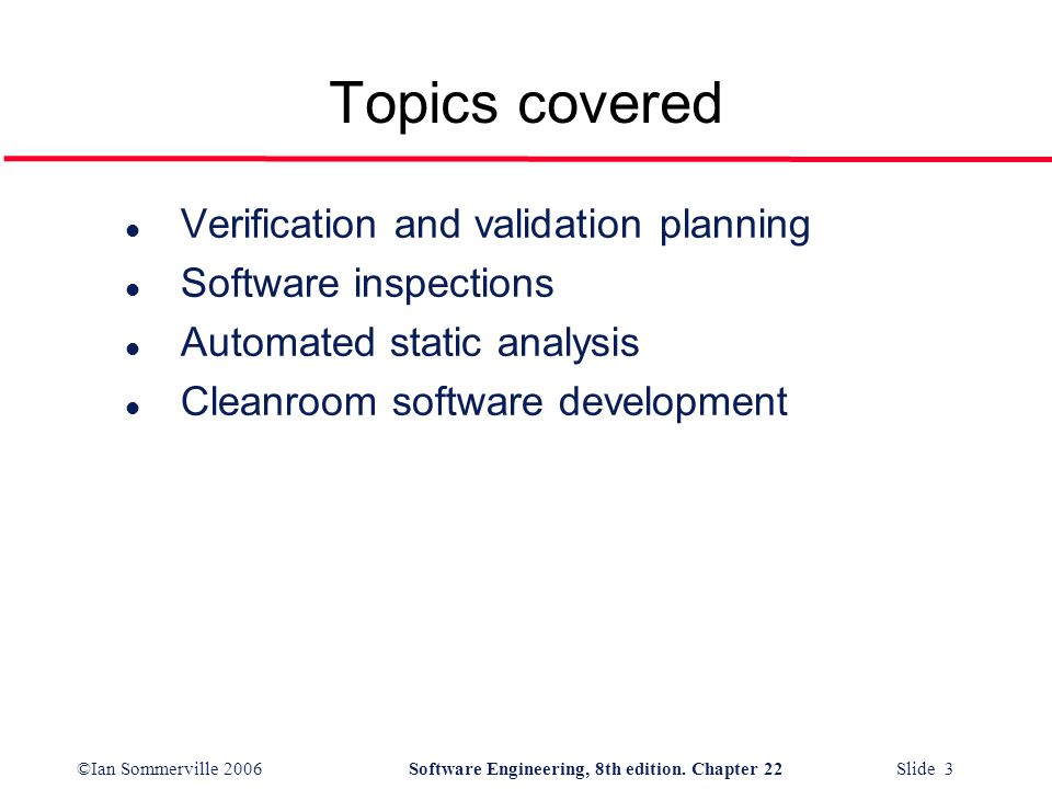 Topics covered Verification and validation planning