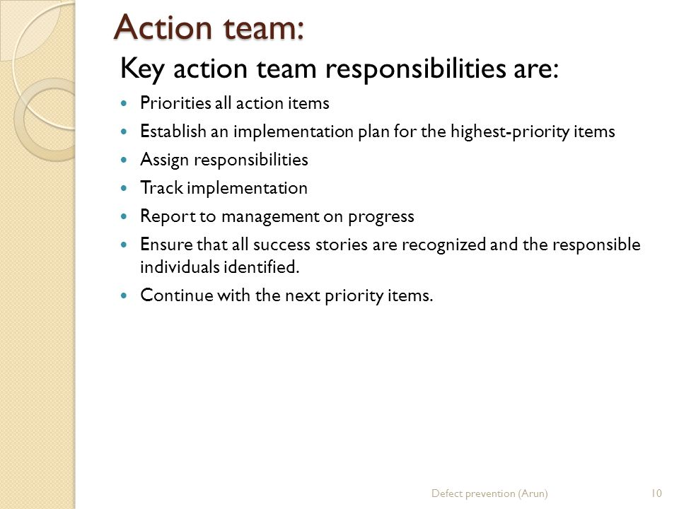 Action team: Key action team responsibilities are: