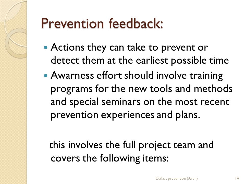Prevention feedback: Actions they can take to prevent or detect them at the earliest possible time.