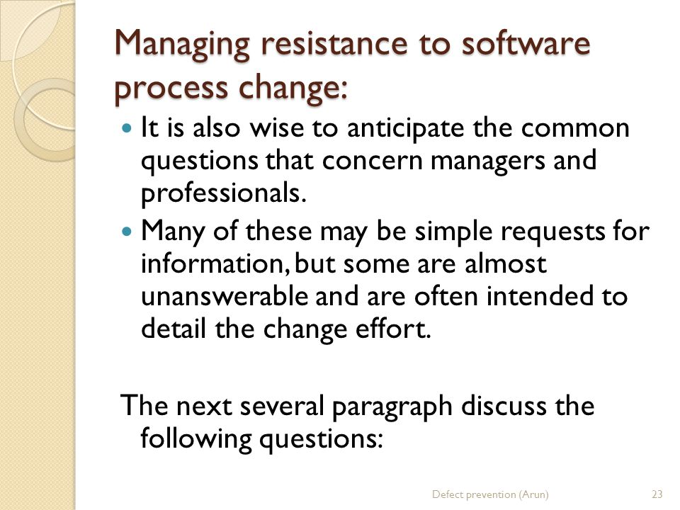Managing resistance to software process change:
