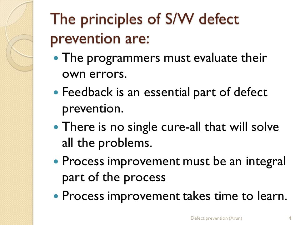 The principles of S/W defect prevention are: