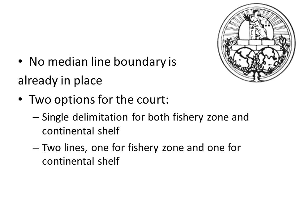 No median line boundary is already in place Two options for the court:
